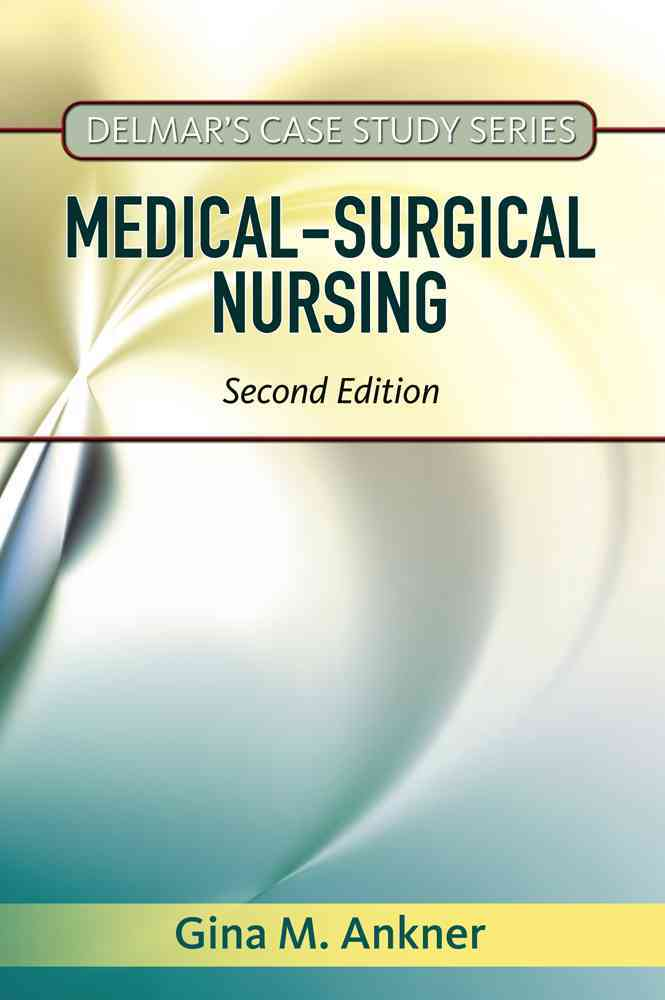 Medical-Surgical Nursing By Ankner, Gina M.