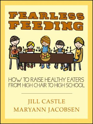 Fearless Feeding By Castle, Jill (EDT)/ Jacobsen, Maryann (EDT)