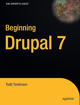 Beginning Drupal 7 By Tomlinson, Todd